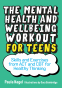 Cover Image: The Mental Health and Wellbeing Workout for Teens