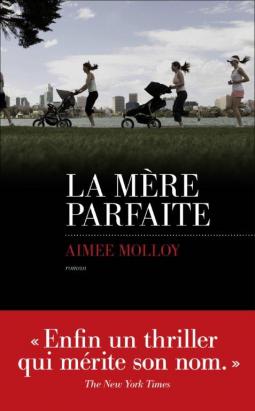 La mère parfaite d'Aimee Molloy - Editions Les Escales