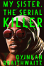 Cover Image: My Sister, the Serial Killer