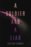Cover Image: A Soldier and A Liar