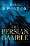 Cover Image: The Persian Gamble: A Marcus Ryker Series Political and Military Action Thriller