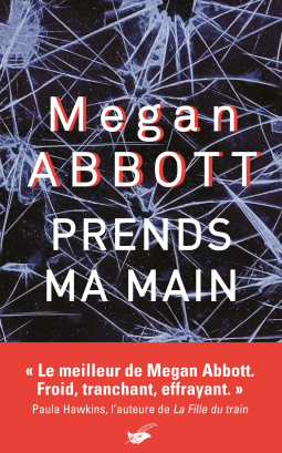 Prends ma main de Megan Abbott - Editions JC Lattes