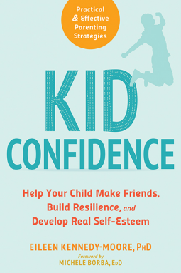 Practical Strategies For Parenting >> Kid Confidence Eileen Kennedy Moore Michele Borba 9781684030491