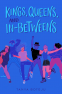 Cover Image: Kings, Queens, and In-Betweens