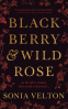 Cover Image: Blackberry and Wild Rose