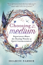Cover Image: Choosing to Be a Medium