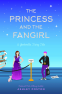 Cover Image: The Princess and the Fangirl