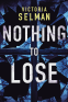 Cover Image: Nothing to Lose