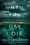 Cover Image: Until the Day I Die