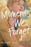 Cover Image: Moments We Forget