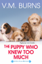 Cover Image: The Puppy Who Knew Too Much