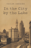 Cover Image: In the City by the Lake