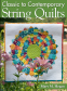 Cover Image: Classic to Contemporary String Quilts