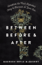 Cover Image: Between Before and After