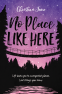 Cover Image: No Place Like Here