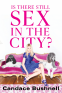 Cover Image: Is There Still Sex in the City?