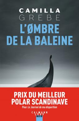 L'ombre de la baleine de Camilla Grebe - Editions Calmann Levy