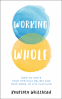 Cover Image: Working Whole