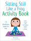Cover Image: Sitting Still Like a Frog Activity Book
