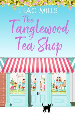 The Tanglewood Tea Shop | Lilac Mills | 9781788634373 | NetGalley