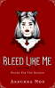 Cover Image: BLEED LIKE ME: POEMS FOR THE BROKEN