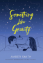Cover Image: Something Like Gravity