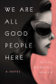 Cover Image: We Are All Good People Here