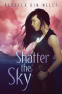 Cover Image: Shatter the Sky