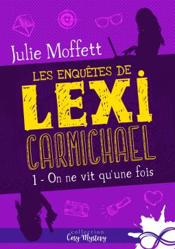 MOFFET Julie - Les enquêtes de LexiCarmichael - Tome 1 : On ne vit qu'une fois   Cover157059-medium