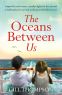 Cover Image: The Oceans Between Us: Gripping and emotional novel of separation after World War 2