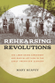 Cover Image: Rehearsing Revolutions