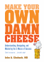 Cover Image: Make Your Own Damn Cheese