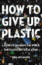 Cover Image: How to Give Up Plastic