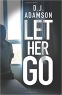 Cover Image: LET HER GO