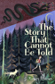 Cover Image: The Story That Cannot Be Told