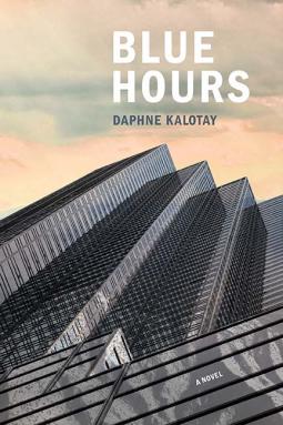 Blue Hours | Daphne Kalotay | 9780810140561 | NetGalley