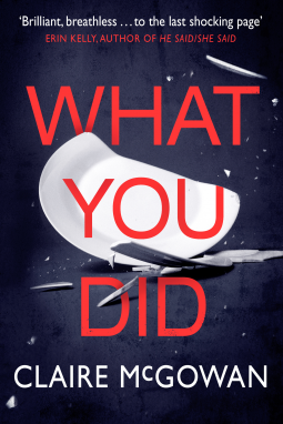 What You Did | Claire McGowan | 9781542007269 | NetGalley