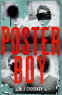 Cover Image: Poster Boy: a searing British dystopia that cuts close to the bone...