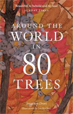 Around the World in 80 Trees | Jonathan Drori, illustrations