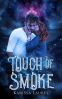 Cover Image: Touch of Smoke