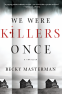 Cover Image: We Were Killers Once