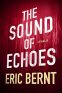 Cover Image: The Sound of Echoes