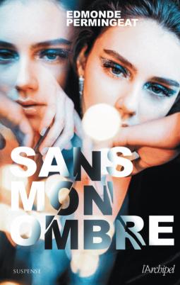 Sans mon ombre d'Edmonde Permingeat - Editions Les Escales