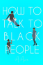 Cover Image: How to Talk to Black People