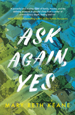 Ask Again, Yes | Mary Beth Keane | 9780241410905 | NetGalley
