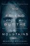 Cover Image: No Friend But the Mountains