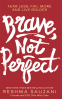 Cover Image: Brave, Not Perfect