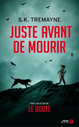 Juste avant de mourir de S.K. Tremayne - Editions Presses de la Cité