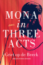 Cover Image: Mona in Three Acts