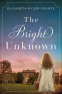 Cover Image: The Bright Unknown